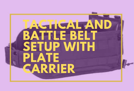 Tactical and Battle belt setup with plate carrier