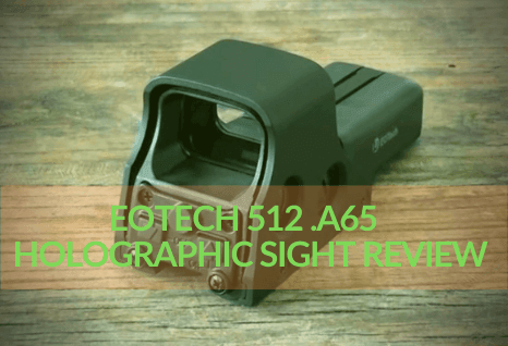 EoTech 512 Review: A65 Popular Holographic Sight 2020