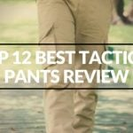 Top 12 Best Tactical Pants Review 2020 [Top Picks]