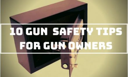 10 Gun Safety Tips For Gun Owners Every Gun Owner Should Know